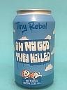 Tiny Rebel Oh My God, They Killed Motueka 33cl